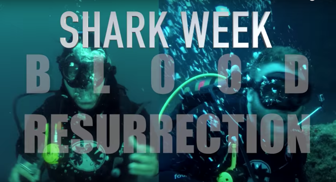 Shark Week Blood Resurrection! We love sharks so much we exploit the shit out of them